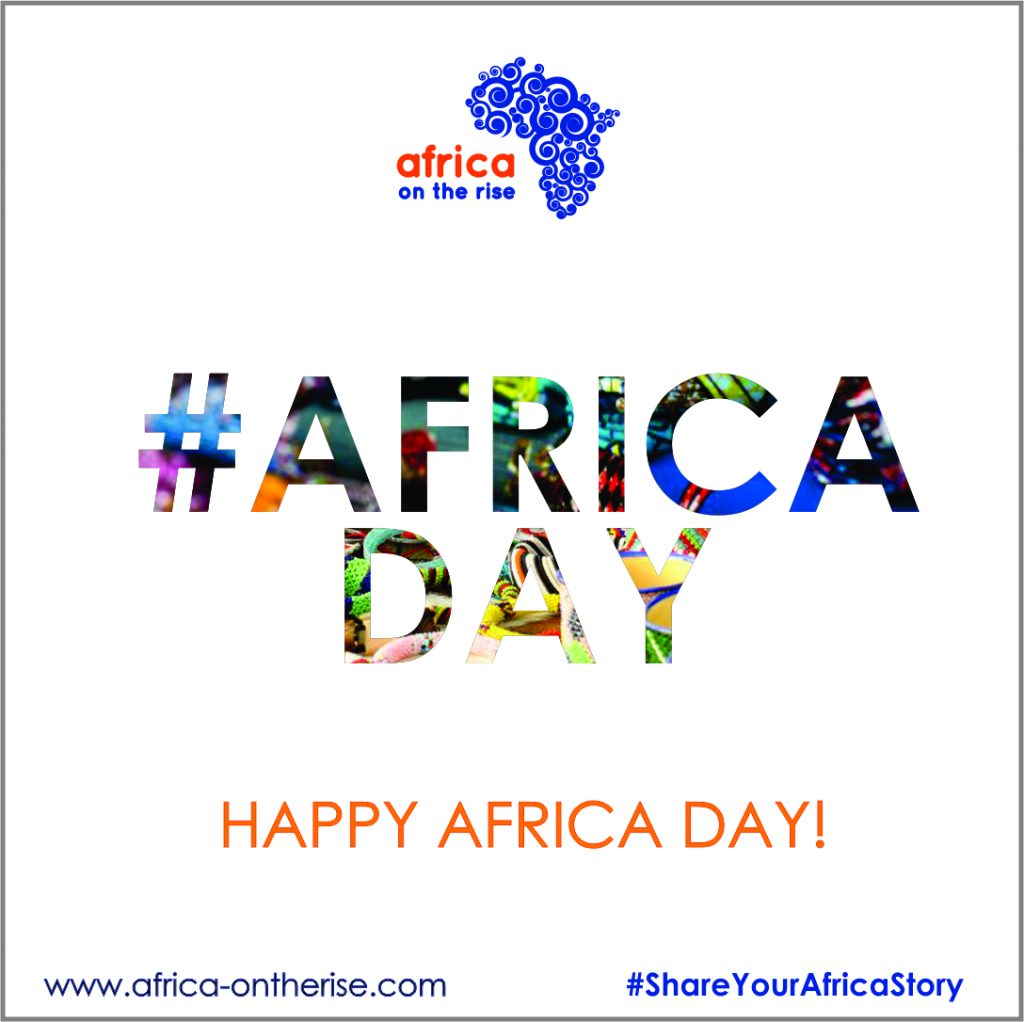 Happy Africa Day from Africa-OnTheRise