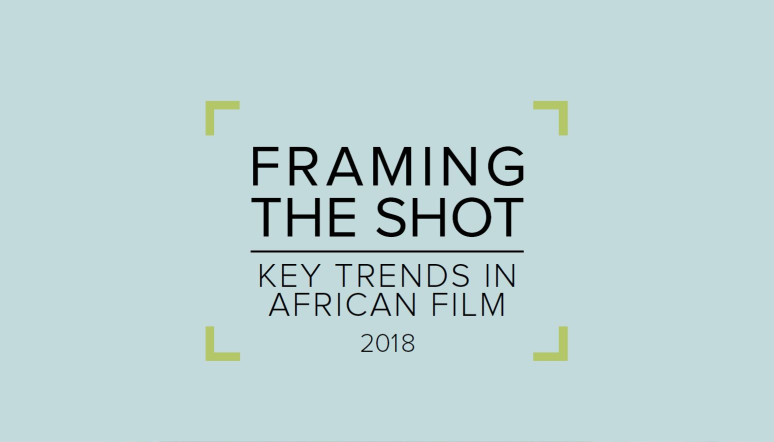 Framing the Shot: Key Trends in African Film report